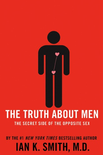 Ian K. Smith, M.D. - The Truth About Men