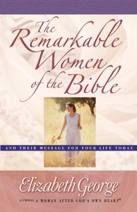 The Remarkable Women of the Bible