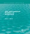 The International Politics Of Antarctica Routledge Revivals