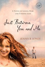 Just Between You and Me - Jenny B. Jones