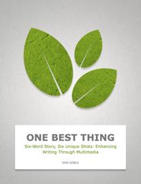 Six-Word Story, Six Unique Shots: Enhancing Writing Through Multimedia book