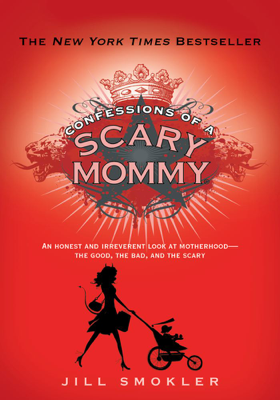 Confessions of a Scary Mommy - Jill Smokler book