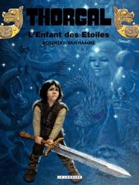 THORGAL - TOME 07 – LENFANT DES éTOILES
