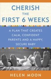 Cherish the First Six Weeks