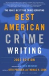 The Best American Crime Writing 2003 Edition