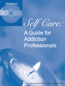 Self Care:  A Guide for Addiction Professionals