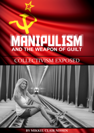 Manipulism and the Weapon of Guilt book