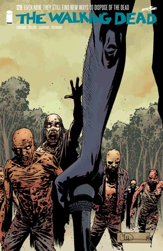 Robert Kirkman, Charlie Adlard, Stefano Gaudiano & Cliff Rathburn - The Walking Dead #129