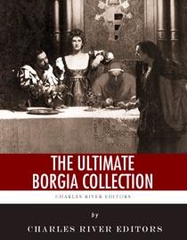 The Ultimate Borgia Collection
