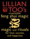 Lillian Toos Irresistible Feng Shui Magic