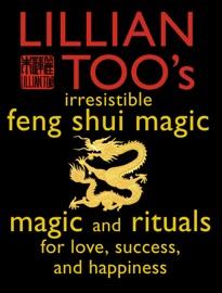 Lillian Too S Irresistible Feng Shui Magic