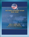 Air Force Strategy Study 2020-2030 Power Projection Freedom Of Action In Air Space And Cyberspace Global Situational Awareness Military Support For Civil Authorities
