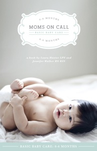 Moms on Call Basic Baby Care: 0-6 Months Book Cover