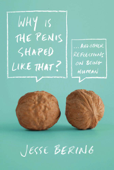 Why Is the Penis Shaped Like That?