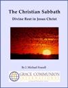The Christian Sabbath Divine Rest In Jesus Christ