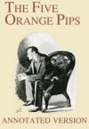 The Five Orange Pips - Annotated Version
