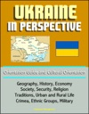 Ukraine In Perspective Orientation Guide And Cultural Orientation Geography History Economy Society Security Religion Traditions Urban And Rural Life Crimea Ethnic Groups Military