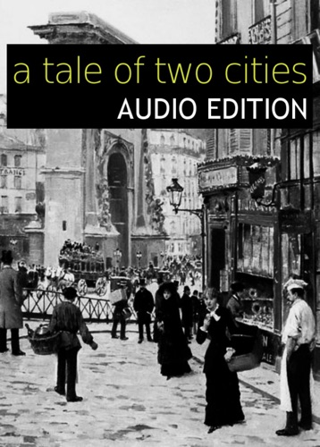 Charles Dickens - A Tale of Two Cities: Audio Edition