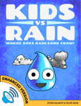 Kids vs Rain: Where Does Rain Come From? (Enhanced Version)