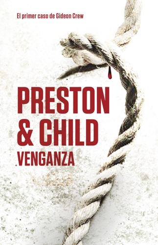 Douglas Preston & Lincoln Child - Venganza (Gideon Crew 1)