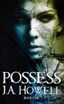 Possess 1 The Possess Saga
