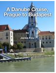 A Danube Cruise, Prague to Budapest