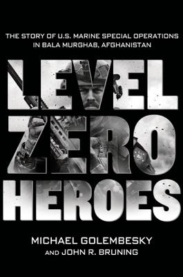 Level Zero Heroes - Michael Golembesky & John R. Bruning book