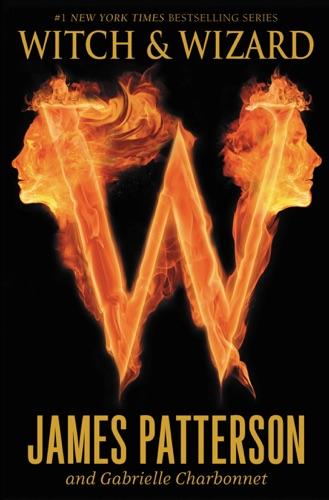 James Patterson & Gabrielle Charbonnet - Witch & Wizard