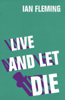 Ian Fleming - Live and Let Die artwork