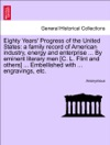 Eighty Years Progress Of The United States A Family Record Of American Industry Energy And Enterprise  By Eminent Literary Men C L Flint And Others  Embellished With  Engravings Etc Vol I