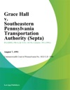 Grace Hall V Southeastern Pennsylvania Transportation Authority Septa