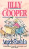 Angels Rush In - Jilly Cooper OBE