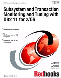 Subsystem And Transaction Monitoring And Tuning With Db2 11 For Z Os
