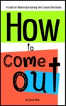How To Come Out - A Guide For Women Questioning Their Sexual Orientation