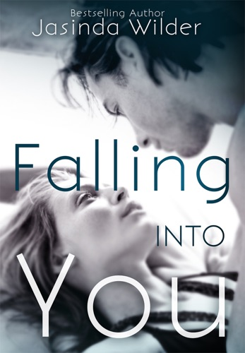 Falling into You - Jasinda Wilder - Jasinda Wilder