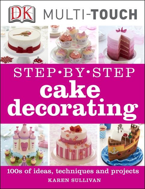 Step-by-Step Cake Decorating by Karen Sullivan on iBooks