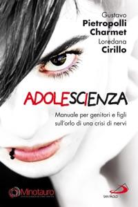 Adolescienza. Manuale per genitori e figli sull'orlo di una crisi di nervi Book Cover