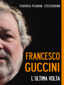 Francesco Guccini. L'ultima volta