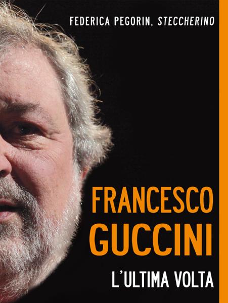 Francesco Guccini. L'ultima volta da Federica Pegorin Steccherino