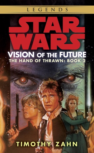Vision of the Future: Star Wars (The Hand of Thrawn) - Timothy Zahn - Timothy Zahn