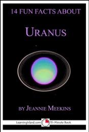 14 Fun Facts About Uranus: A 15-Minute Book