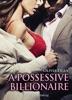 A Possessive Billionaire Vol.1