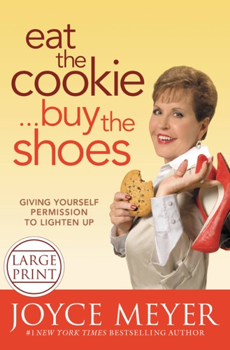 Joyce Meyer - Eat the Cookie...Buy the Shoes