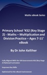 Primary School KS2 Key Stage 2 - Maths  Multiplication And Division Practice - Ages 7-11 EBook
