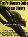 The Pet Owners Guide To Sugar Gliders