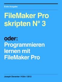 FileMaker Pro skripten N° 3 - Joseph Deventer