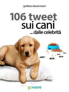106 tweet sui cani... dalle celebrità da goWare e-book team