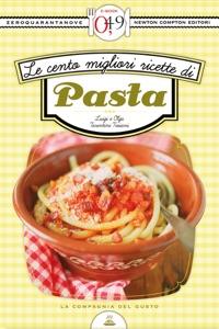 Le cento migliori ricette di pasta Book Cover