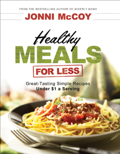 Healthy Meals for Less Summary