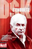 DSK l'enquête - chronique du scandale New-Yorkais qui bouleverse la France